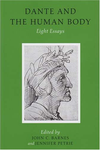 9781846820908: Dante and the Human Body: Eight Essays (UCD Foundation for Italian Studies)