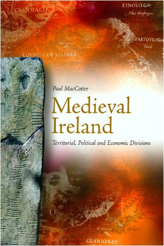 9781846820984: Medieval Ireland: Territorial, Political and Economic Divisions