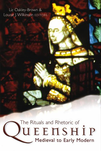 9781846821783: The Rituals and Rhetoric of Queenship: Medieval to Early Modern