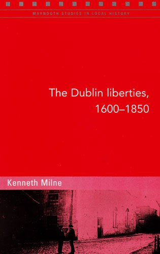 The Dublin Liberties, 1600-1850: Kenneth Milne