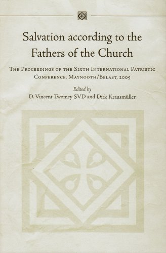 9781846822001: Salvation According to the Fathers of the Church: The Proceedings of the Sixth International Patristic Conference, Maynooth/Belfast, 2005
