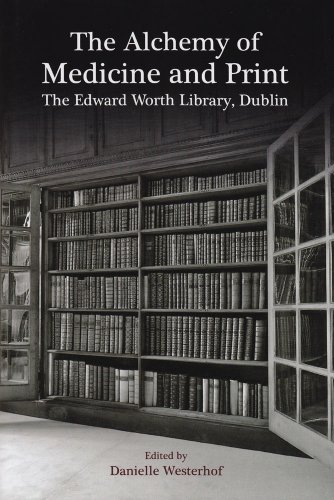 9781846822285: The Alchemy of Medicine and Print: The Edward Worth Library, Dublin
