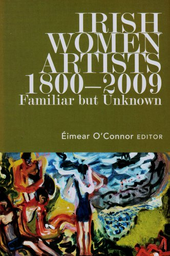 9781846822506: Irish Women Artists, 1800-2009: Familiar But Unknown (Triarc Research Studies in Irish Art)
