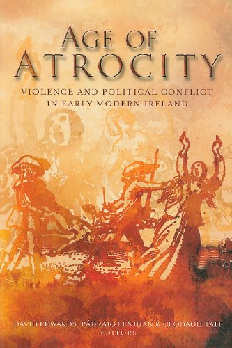 9781846822674: Age of Atrocity: Violence and Political Conflict in Early Modern Ireland