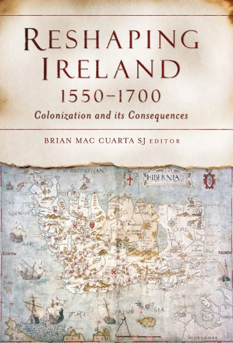 9781846822728: Reshaping Ireland, 1550-1700: Colonization and Its Consequences