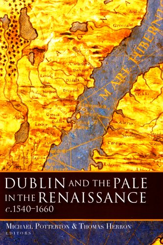 9781846822834: Dublin and the Pale in the Renaissance: C. 1540-1660