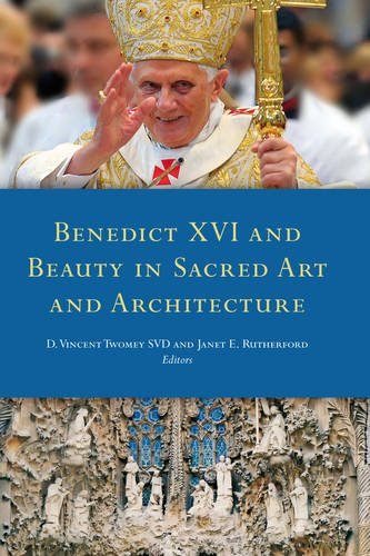 Benedict XVI and Beauty in Sacred Art and Architecture: D. Vincent Twomey