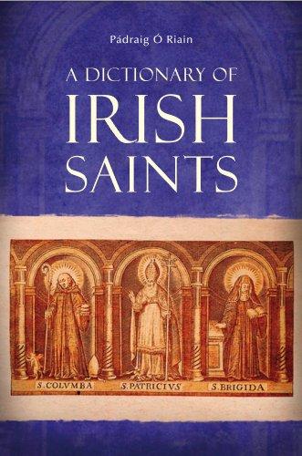 A Dictionary of Irish Saints: Paidraig O'Riain