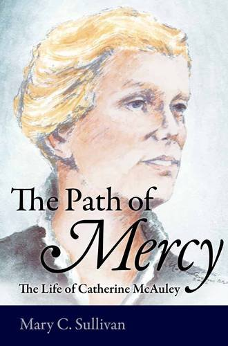 9781846823206: The path of mercy: The life of Catherine McAuley