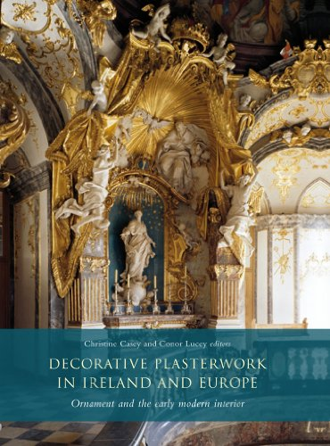 9781846823213: Decorative Plasterwork in Ireland and Europe: Ornament and the Early Modern Interior