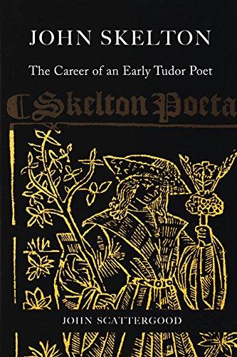 9781846823374: John Skelton: The Career of an Early Tudor Poet