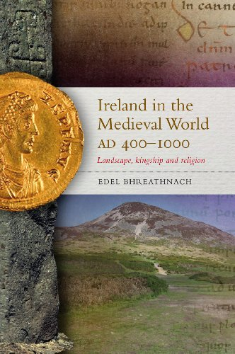 9781846823428: Ireland in the Medieval World, AD400-1000: Landscape, Kingship and Religion