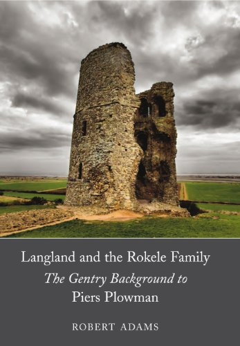 Langland and the Rokele Family The Gentry Background to Piers Plowman: Adams, Robert