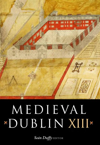 9781846823909: Medieval Dublin XIII: Proceedings of the Friends of Medieval Dublin Symposium 2011