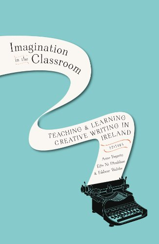 9781846824135: Imagination in the Classroom: Teaching and Learning Creative Writing in Ireland