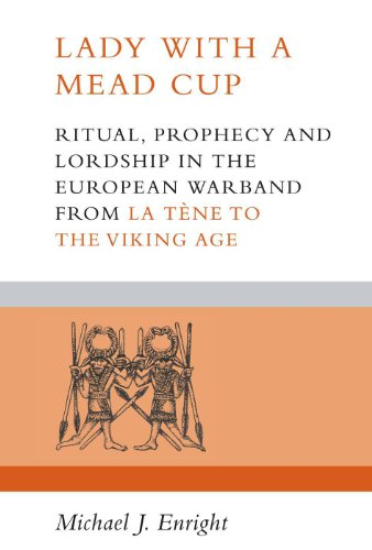 Lady with a Mead Cup: Ritual, Prophecy: Michael J. Enright