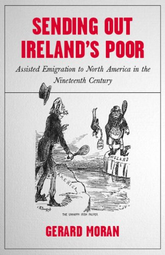 9781846824302: Sending out Ireland's Poor: Assisted Emigration to North America in the Nineteenth Century