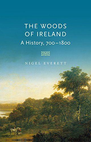 9781846825057: The Woods of Ireland: A History, 700-1800