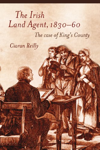 9781846825101: The Irish Land Agent, 1830-60: The Case of King's County