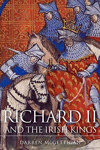 9781846826023: Richard II and the Irish Kings