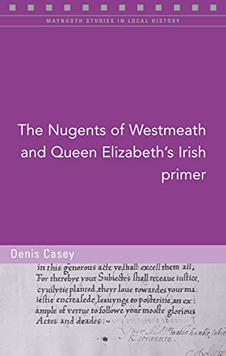 The Nugents of Westmeath and Queen Elizabeth: Denis Casey