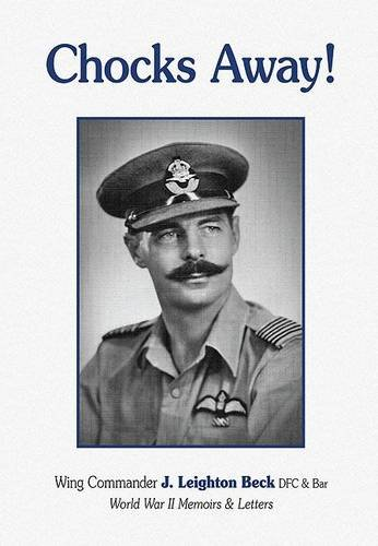 Chocks Away!: World War II Memoirs and: Leighton Beck, J.