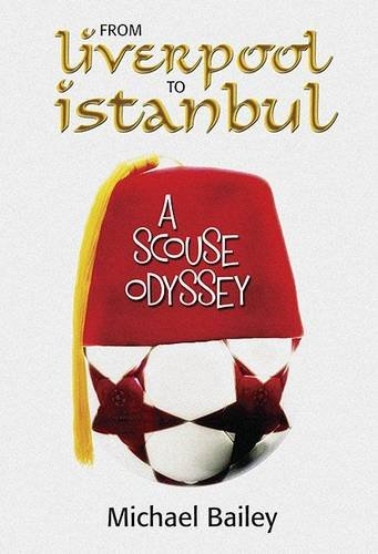 9781846830457: From Liverpool to Istanbul: A Scouse Odyssey