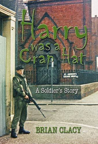 9781846830815: Harry Was a Crap Hat: A Soldier's Story