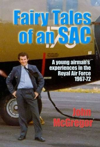 9781846831096: Fairy Tales of an SAC: A Young Airman's Experiences in the Royal Air Force 1967-72