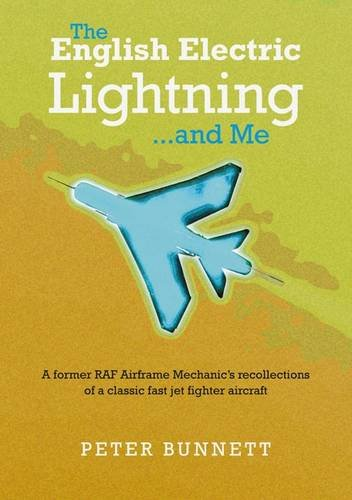9781846831478: The English Electric Lightning... and Me: A Former Royal Air Force Airframe Mechanic's Recollections of a Classic Jet Fighter Aircraft