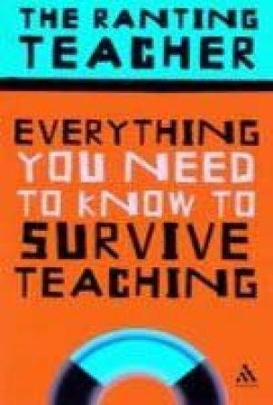 9781846840890: Everything You Need To Know To Survive Teaching