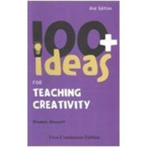 9781846841859: 100+ Ideas for Teaching Creativity, 2nd ed.