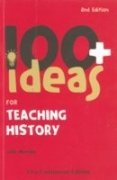 9781846841873: 100+ Ideas for Teaching History 2nd/ed