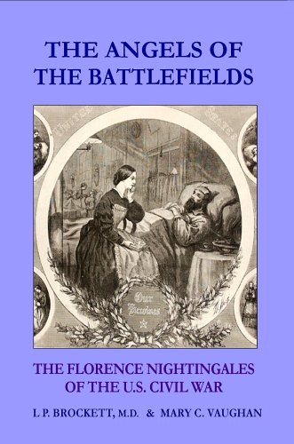 9781846850424: The Angels of the Battlefields: The Florence Nightingales of the U.S. Civil War
