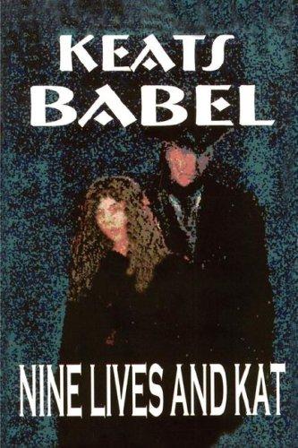 Nine Lives and Kat: Babel, Keats