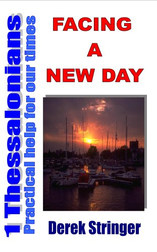 9781846851001: Facing a New Day: Practical Help for Our Times - 1 Thessalonians