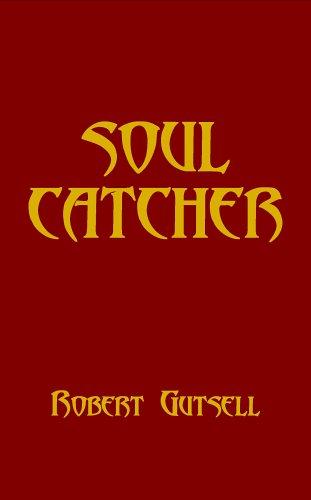 Soul Catcher: Gutsell, Robert