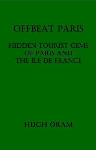 9781846851308: Offbeat Paris: Hidden Tourist Gems of Paris and the Ile de France