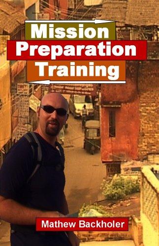 Mission Preparation Training - How to prepare: Mathew Backholer