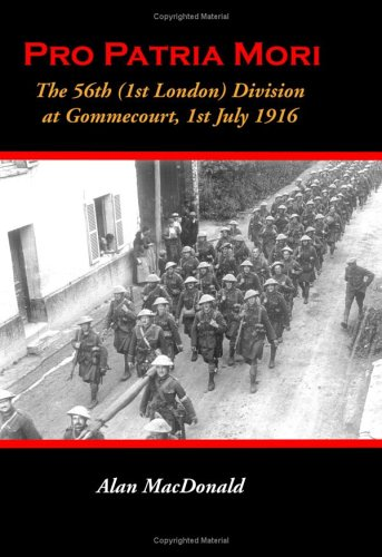 9781846851827: Pro Patria Mori: The 56th (1st London) Division at Gommecourt, 1st July 1916