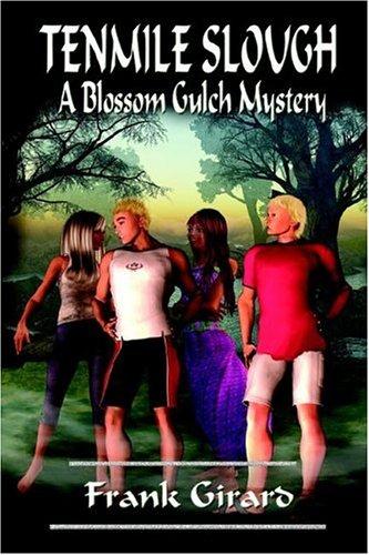 Tenmile Slough (Blossum Gulch Mystery): Girard, Frank