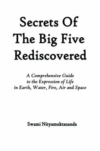 9781846853449: Secrets of the Big Five Rediscovered - A comprehensive guide to the expression of life in earth, water, fire, air and space