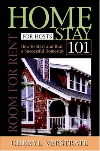 Homestay 101 for Hosts - The Complete Guide to Start & Run a Successful Homestay: Verstrate, ...