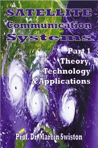 9781846856006: Satellite Communication Systems - Part 1, Theory, Technology & Applications (Pt. 1)
