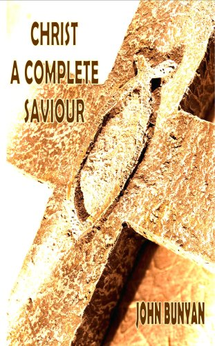 9781846856709: Christ a Complete Saviour (The Intercession of Christ And Who Are Privileged in It)