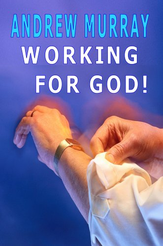 9781846857119: Working for God (Andrew Murray Christian Classics)