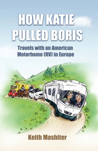 9781846857690: How Katie Pulled Boris - Travels with an American Motorhome (RV) in Europe