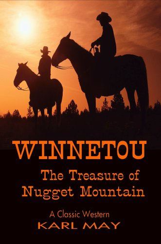 Winnetou, The Treasure of Nugget Mountain (Classic: Karl Friedrich May,