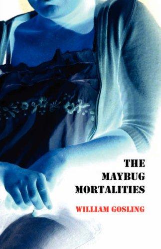 The Maybug Mortalities: Gosling, William