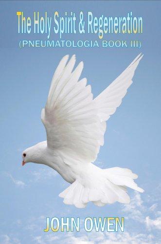 9781846858109: John Owen on The Holy Spirit - The Spirit and Regeneration (Book III of Pneumatologia)